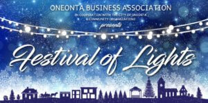 The Oneonta Business Association, in cooperation with the City of Oneonta and Community Organizations, presents the Festival of Lights.