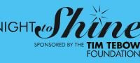 Night Shine Sponsored by the Tim Tebow Foundation