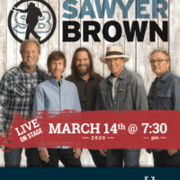 "The Sawyer Brown Band poster, with a picture of the band, their logo, and a red banner that reads ""Live On Stage March 14th, 2020, @ 7:30 pm"" and below that a blue footer that says ""the Rolling Stones of Country Music"" and Wood & Huston Bank, Gold Star Sponsor."""